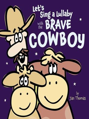 cover image of Let's Sing a Lullaby with the Brave Cowboy